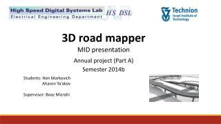 3D road mapper MID presentation Annual project (Part A) Semester 2014b