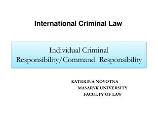 Individual Criminal Responsibility/Command  Responsibility