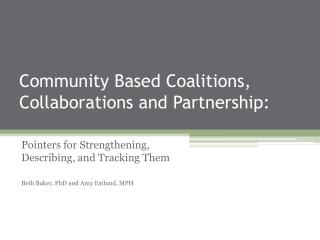 Community Based Coalitions, Collaborations and Partnership: