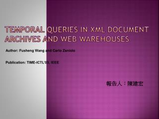 Temporal Queries in XML Document Archives and Web Warehouses