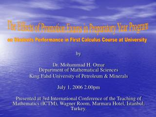 by Dr. Mohammad H. Omar Department of Mathematical Sciences