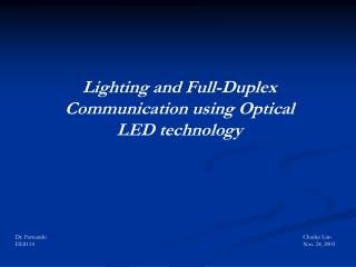 Lighting and Full-Duplex Communication using Optical LED technology