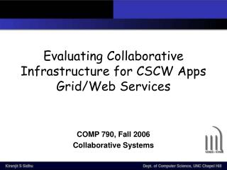 Evaluating Collaborative Infrastructure for CSCW Apps Grid/Web Services