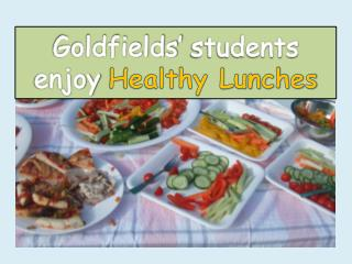 Goldfields' students enjoy Healthy Lunches