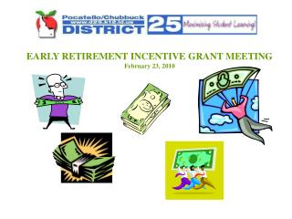 EARLY RETIREMENT INCENTIVE GRANT MEETING February 23, 2010