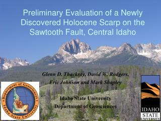 Preliminary Evaluation of a Newly Discovered Holocene Scarp on the Sawtooth Fault, Central Idaho