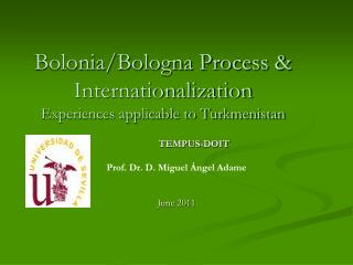 Bolonia /Bologna Process & Internationalization Experiences applicable to Turkmenistan