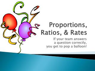 Proportions,  Ratios, & Rates
