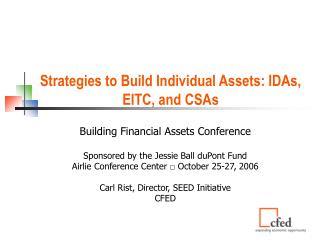 Strategies to Build Individual Assets: IDAs, EITC, and CSAs