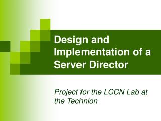 Design and Implementation of a Server Director