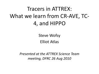 Tracers in ATTREX: What we learn from CR-AVE, TC-4, and HIPPO