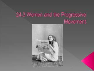 24.3 Women and the Progressive Movement