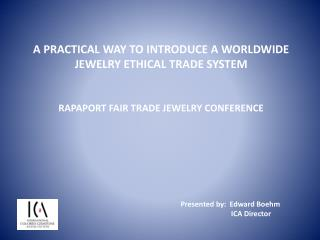 A PRACTICAL WAY TO INTRODUCE A WORLDWIDE JEWELRY ETHICAL TRADE SYSTEM