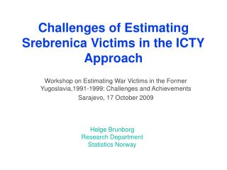 Challenges of Estimating Srebrenica Victims in the ICTY Approach