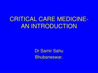 CRITICAL CARE MEDICINE-AN INTRODUCTION