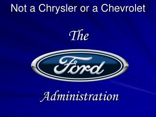 Not a Chrysler or a Chevrolet The