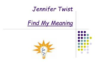 Jennifer Twist Find My Meaning