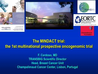 The MINDACT trial:  the 1st multinational prospective oncogenomic trial
