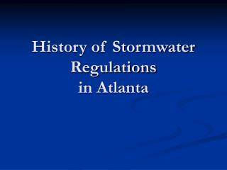 History of Stormwater Regulations in Atlanta