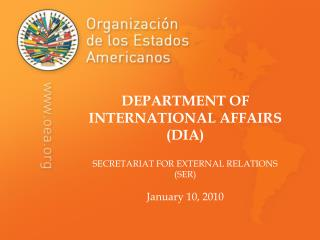 DEPARTMENT OF  INTERNATIONAL AFFAIRS (DIA) SECRETARIAT FOR EXTERNAL RELATIONS (SER)