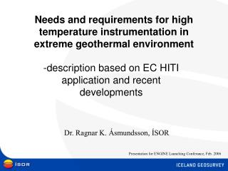 Needs and requirements for high temperature instrumentation in extreme geothermal environment