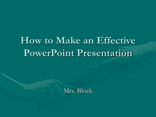 How to Make an Effective PowerPoint Presentation