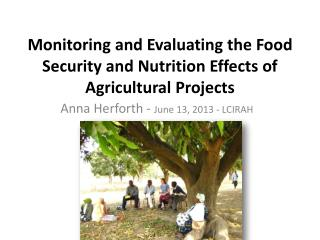 Monitoring and Evaluating the Food Security and Nutrition Effects of Agricultural  Projects