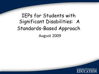 IEPs for Students with  Significant Disabilities:  A Standards-Based Approach