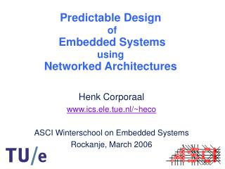 Predictable Design of  Embedded Systems using Networked Architectures