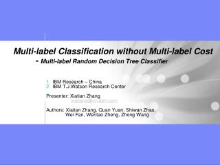 Multi-label Classification without Multi-label Cost 	-  Multi-label Random Decision Tree Classifier