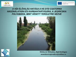 Mi šković Milanka, dipl.biol ógus mmiskovic@vodevojvodine.rs