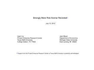 Strongly More Risk Averse Revisited [ 1] July  13, 2012 Liqun  Liu				Jack Meyer