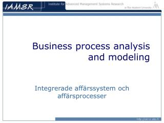 Business process analysis and modeling