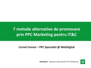 7 metode alternative de promovare prin PPC Marketing pentru IT&C