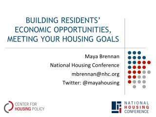 Building residents' Economic opportunities, meeting your housing goals