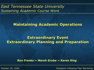 Maintaining Academic Operations Extraordinary Event Extraordinary Planning and Preparation