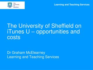The University of Sheffield on iTunes U – opportunities and costs