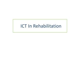 ICT In Rehabilitation