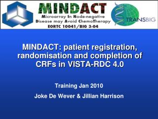 MINDACT: patient registration, randomisation and completion of CRFs in VISTA-RDC 4.0