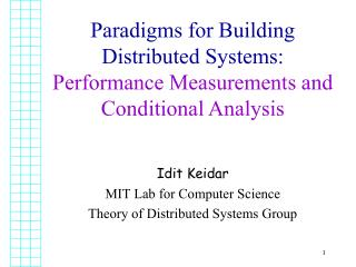 Paradigms for Building Distributed Systems: Performance Measurements and Conditional Analysis