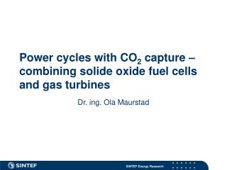 Power cycles with CO 2  capture – combining solide oxide fuel cells and gas turbines