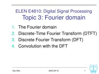 ELEN E4810: Digital Signal Processing Topic 3: Fourier domain