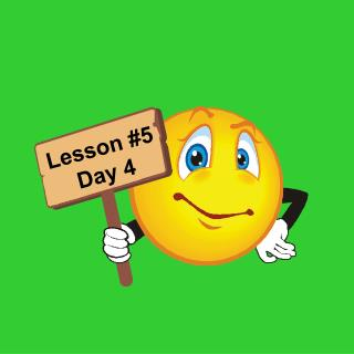Lesson #5 Day 4