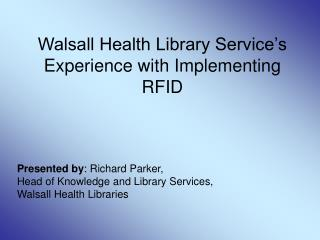 Walsall Health Library Service's Experience with Implementing RFID