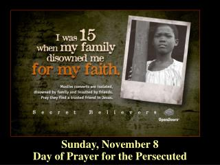 Sunday, November 8 Day of Prayer for the Persecuted