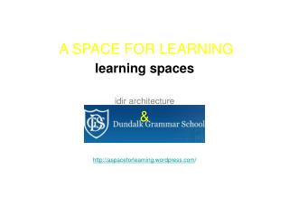 A SPACE FOR LEARNING  learning spaces idir architecture &