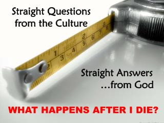 Straight Questions from the Culture