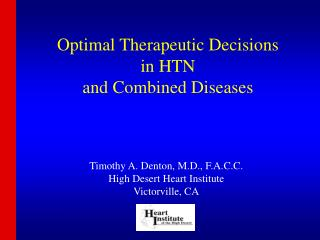 Optimal Therapeutic Decisions in HTN and Combined Diseases