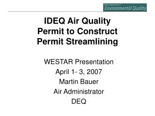 IDEQ Air Quality  Permit to Construct Permit Streamlining