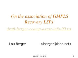 On the association of GMPLS Recovery LSPs draft-berger-ccamp-assoc-info-00.txt